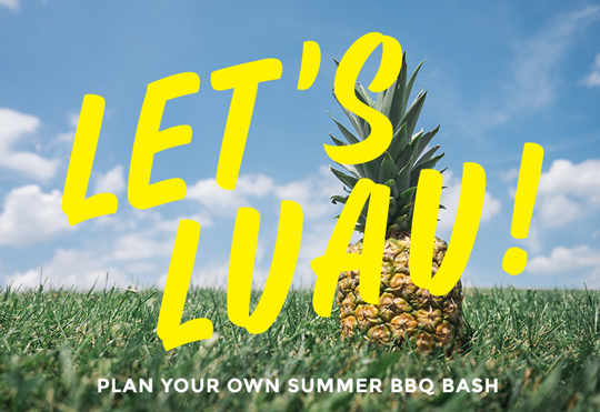 Let's Luau! Plan Your Own Summer BBQ Bash